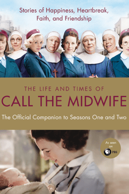 The Life and Times of Call the Midwife - Heidi Thomas