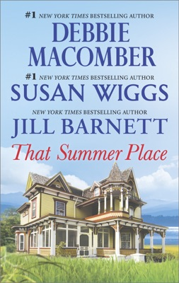 That Summer Place - Jill Barnett, Debbie Macomber & Susan Wiggs pdf download