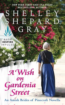 A Wish on Gardenia Street - Shelley Shepard Gray pdf download