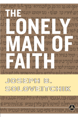 The Lonely Man of Faith - Joseph B. Soloveitchik