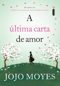 A última carta de amor - Jojo Moyes pdf download