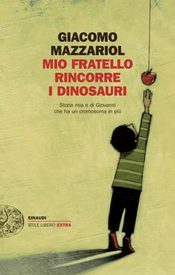 Mio fratello rincorre i dinosauri - Giacomo Mazzariol pdf download