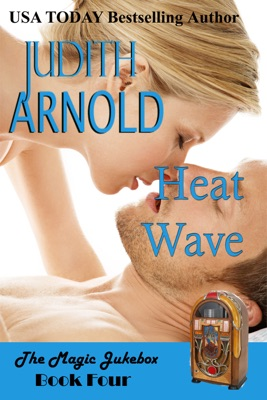 Heat Wave: A hotshot man. A woman in trouble. A magic song. - Judith Arnold pdf download