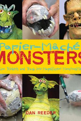 Papier-Mache Monsters - Daniel Reeder
