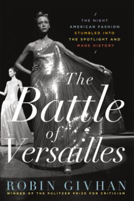 The Battle of Versailles - Robin Givhan
