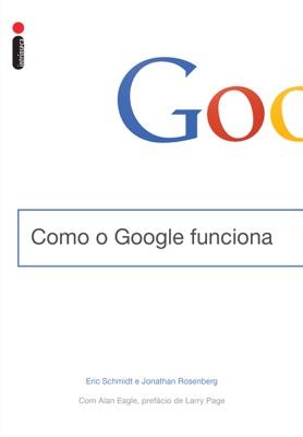 Como o Google funciona - Eric Schmidt pdf download