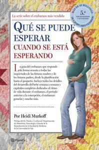 Qué se puede esperar cuando se está esperando - Heidi Murkoff & Sharon Mazel pdf download