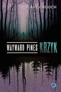 Wayward Pines. Krzyk - Blake Crouch pdf download