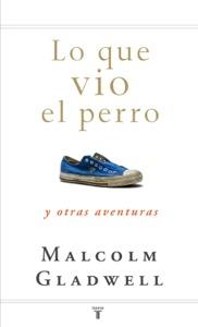 Lo que vio el perro - Malcolm Gladwell pdf download
