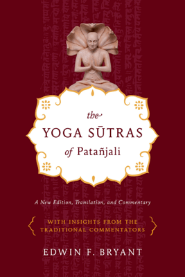 The Yoga Sutras of Patañjali - Edwin F. Bryant