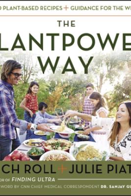 The Plantpower Way - Rich Roll & Julie Piatt