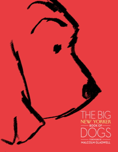 The Big New Yorker Book of Dogs - The New Yorker Magazine, Susan Orlean, John Updike & James Thurber pdf download