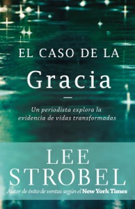 El caso de la gracia - Lee Strobel pdf download