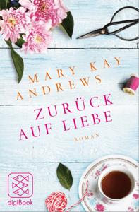 Zurück auf Liebe - Mary Kay Andrews pdf download