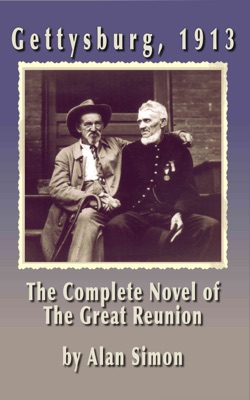 Gettysburg 1913: The Complete Novel of the Great Reunion - Alan Simon pdf download