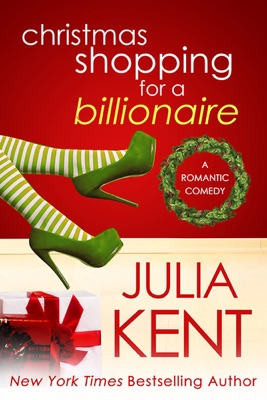 Christmas Shopping for a Billionaire - Julia Kent pdf download