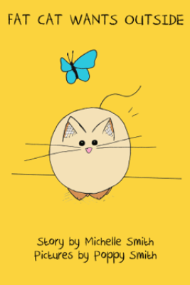 Fat Cat Wants Outside - Michelle Smith