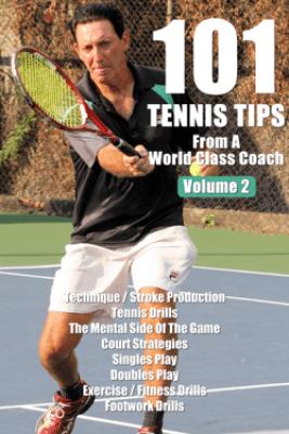 101 Tennis Tips From A World Class Coach Volume 2 - Harold Mollin