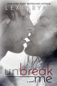 Unbreak Me - Lexi Ryan pdf download