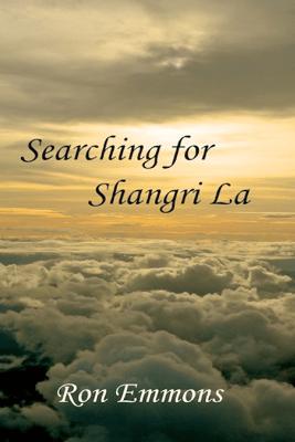 Searching for Shangri La - Ron Emmons