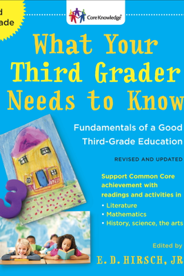 What Your Third Grader Needs to Know (Revised and Updated) - E.D. Hirsch, Jr.