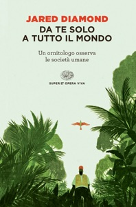 Da te solo a tutto il mondo - Jared Diamond pdf download