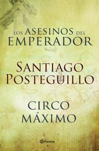 Circo Máximo + Los asesinos del emperador (pack) - Santiago Posteguillo pdf download