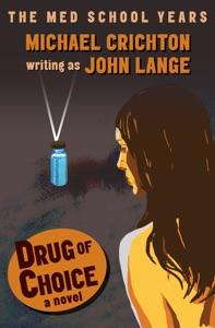 Drug of Choice - Michael Crichton & John Lange pdf download