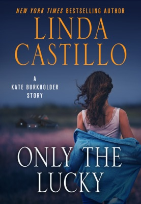 Only the Lucky - Linda Castillo pdf download