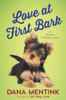 Dana Mentink - Love at First Bark (Short Story)  artwork