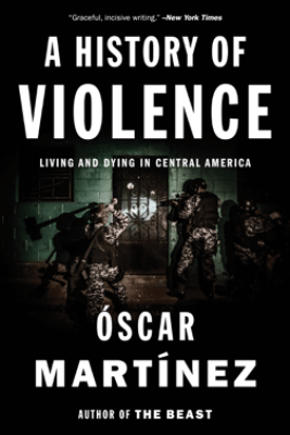 A History of Violence - Oscar Martinez, John B. Washington & Daniela Maria Ugaz
