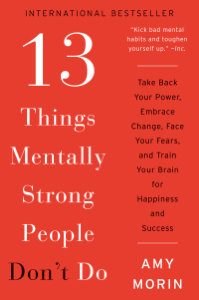 13 Things Mentally Strong People Don't Do - Amy Morin pdf download