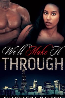 We'll Make It Through - Shaquanda Dalton