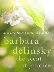 The Scent of Jasmine - Barbara Delinsky pdf download