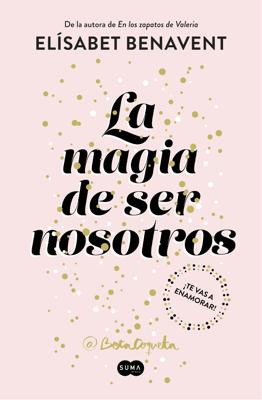 La magia de ser nosotros (Bilogía Sofía 2) - Elísabet Benavent pdf download