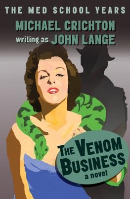 The Venom Business - Michael Crichton & John Lange pdf download