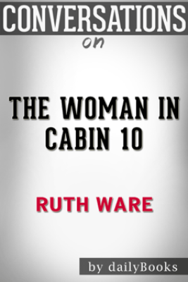 The Woman in Cabin 10: A Novel By Ruth Ware  Conversation Starters - Daily Books