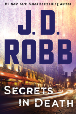 Secrets in Death - J. D. Robb