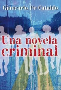 Una novela criminal - Giancarlo De Cataldo pdf download