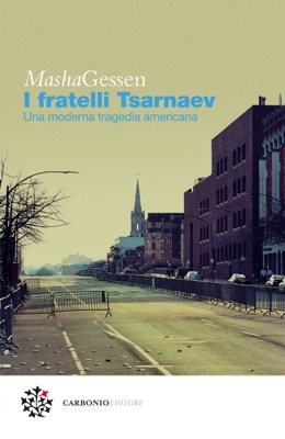 I fratelli Tsarnaev - Masha Gessen pdf download