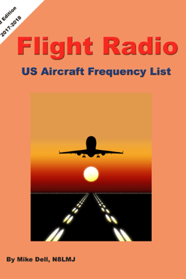 Flight Radio - US Aircraft Frequency List 2017-2018 - Mike Dell
