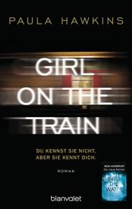 Girl on the Train - Du kennst sie nicht, aber sie kennt dich. - Paula Hawkins pdf download