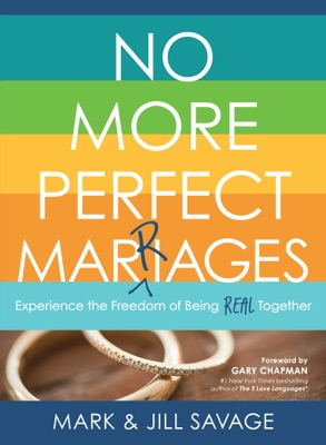 No More Perfect Marriages - Jill Savage, Mark Savage & Gary Chapman pdf download