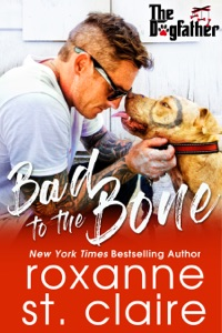 Bad to the Bone - Roxanne St. Claire pdf download
