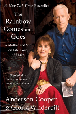 The Rainbow Comes and Goes - Anderson Cooper & Gloria Vanderbilt pdf download