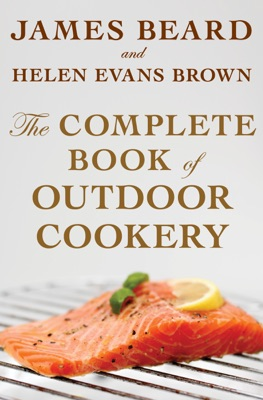 The Complete Book of Outdoor Cookery - James Beard & Helen Evans Brown pdf download