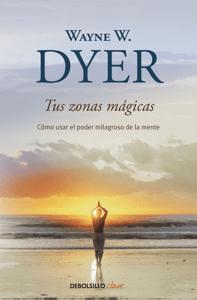 Tus zonas mágicas - Wayne W. Dyer pdf download