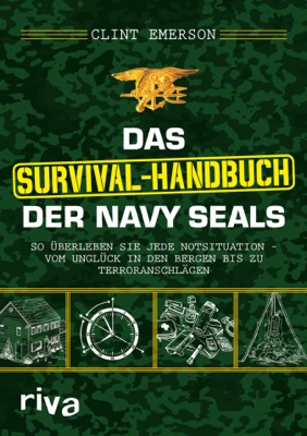 Das Survival-Handbuch der Navy SEALs - Clint Emerson pdf download