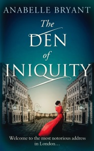 The Den of Iniquity (Bastards of London, Book 1) - Anabelle Bryant pdf download