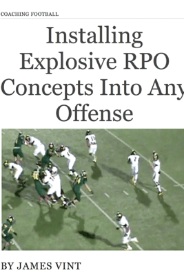 Installing Explosive RPO Concepts Into Any Offense - James Vint